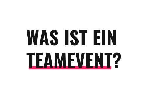 Was ist ein Teamevent?