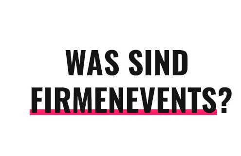 Was sind Firmenevents?