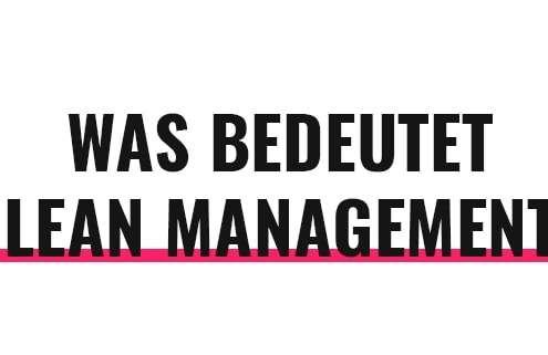 Was bedeutet Lean Management?