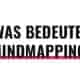 Was bedeutet Mindmapping?