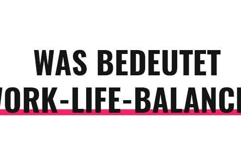 Was bedeutet Work-Life-Balance?