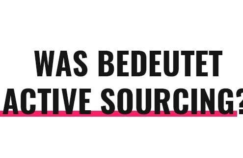 Was bedeutet Active Sourcing?