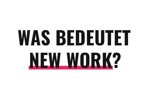 Was bedeutet New Work?