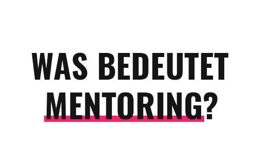 Was bedeutet Mentoring?
