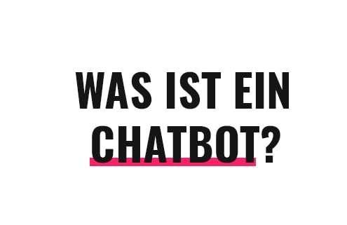 Was ist ein Chatbot?