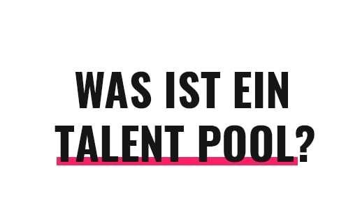 Was ist ein Talent Pool?