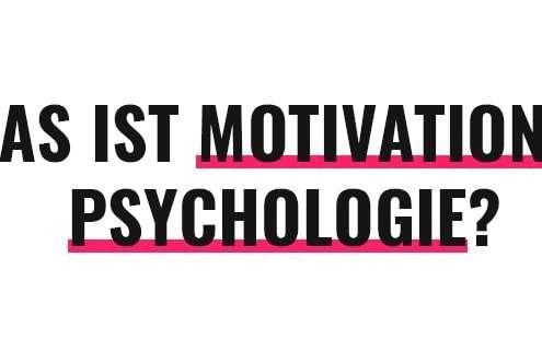 Was ist Motivationspsychologie?