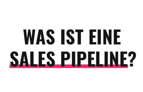 Was ist eine Sales Pipeline?