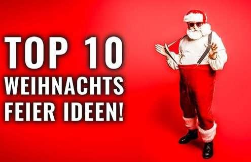 Das sind die Top 10 Ideen für deine Weihnachtsfeier 2019!